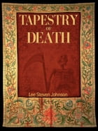 Tapestry of Death by Lee Johnson