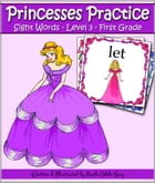 Princesses Practice Sight Words - Level 3: First Grade by Nicole Adele Spry
