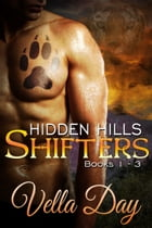 Hidden Hills Shifters Box Set 1-3 by Vella Day