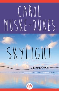 Skylight: Poems