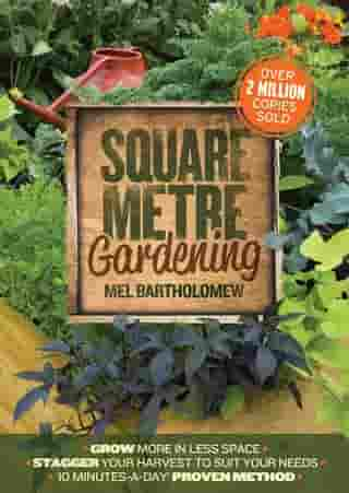 All New Square Foot Gardening: The Radical Approach to Gardening That Really Works by Mel Bartholomew
