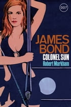 James Bond 15: Colonel Sun by Robert Markham