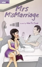 Mrs Mismarriage by Noelle Chua