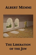 The Liberation of the Jew by Albert Memmi