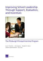 Improving School Leadership Through Support, Evaluation, and Incentives: The Pittsburgh Principal…