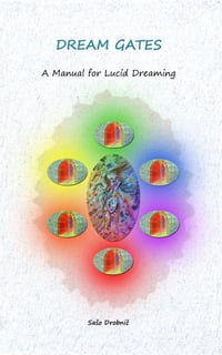 Dream Gates: A Manual for Lucid Dreaming