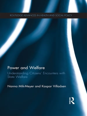 Power and Welfare Understanding Citizens' Encounters with State Welfare
