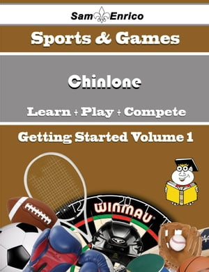 A Beginners Guide to Chinlone (Volume 1): A Beginners Guide to Chinlone (Volume 1) by Patience Horne