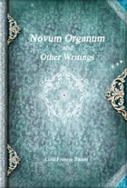 Novum Organum and Other Writings by Francis Bacon