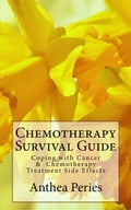 Chemotherapy Survival Guide: Coping with Cancer & Chemotherapy Treatment Side Effects 684f7e67-f1d3-4569-b33e-82347210573e