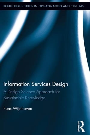 Information Services Design A Design Science Approach for Sustainable Knowledge