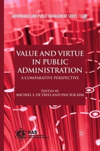 Value and Virtue in Public Administration: A Comparative Perspective