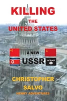Killing the United States - A New U.S.S.R. by Christopher Salvo