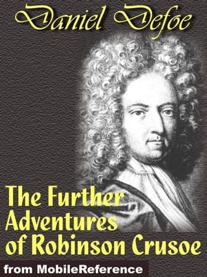 The Further Adventures Of Robinson Crusoe (Mobi Classics)