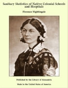 Sanitary Statistics of Native Colonial Schools and Hospitals by Florence Nightingale