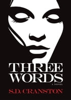 Three Words by S.D. Cranston