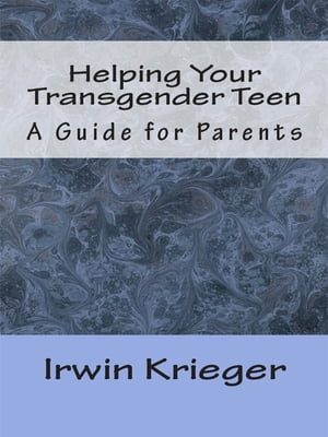 Helping Your Transgender Teen A Guide for Parents