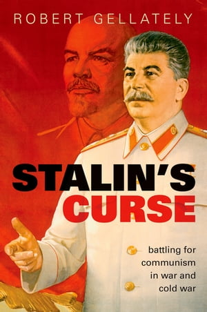 Stalin's Curse Battling for Communism in War and Cold War