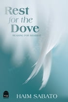 Rest for the Dove: Reading for Shabbat by Sabato, Haim