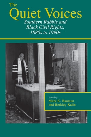 The Quiet Voices Southern Rabbis and Black Civil Rights,  1880s to 1990s