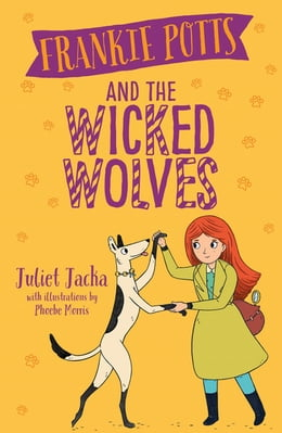 Book Frankie Potts and the Wicked Wolves by Juliet Jacka