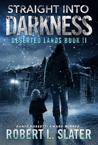 Straight Into Darkness: A Deserted Lands Novel