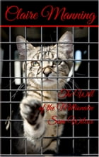 The Will of the millionaire Sam Wilcox: For Animal lovers by Claire Manning