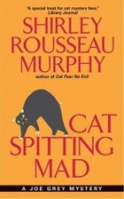 Cat Spitting Mad: A Joe Grey Mystery by Shirley Rousseau Murphy