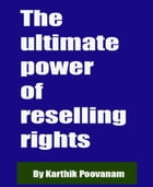 The ultimate power of reselling rights by Karthik Poovanam