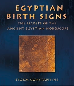Book Egyptian Birth Signs: The Secrets of the Ancient Egyptian Horoscope by Storm Constantine