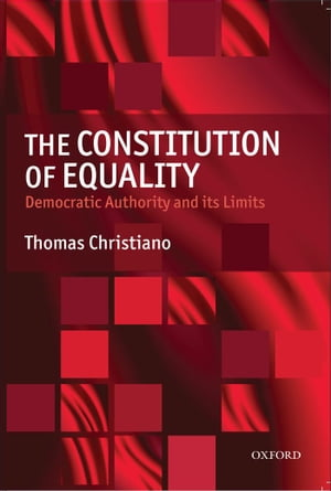 The Constitution of Equality Democratic Authority and Its Limits