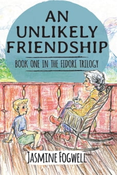 An Unlikely Friendship: Book 1 in The Fidori Trilogy