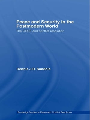 Peace and Security in the Postmodern World The OSCE and Conflict Resolution