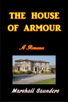 The House of Armour by Marshall Saunders