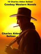 10 Book Charles Alden Seltzer Western Combo by Charles Alden Seltzer