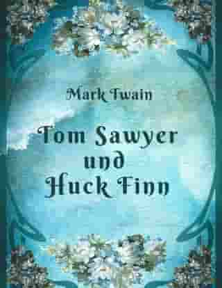 Mark Twain - Tom Sawyer und Huck Finn