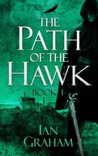 The Path of the Hawk: Book One by Ian Graham
