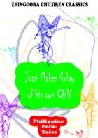 Juan Makes Gulay Of His Own Child by Clara Kern Bayliss