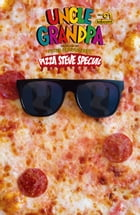 Uncle Grandpa: Pizza Steve Special #1 by David DeGrand