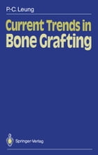 Current Trends in Bone Grafting by Robert B. Duthie