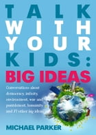 Talk With Your kids: Big Ideas
