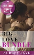 Big Love Bundle: 2 Hot and Spicy Novels 89d37d05-e3cc-42ff-9410-8e2681b8ccaf