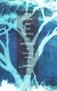 Race, Nature, and the Politics of Difference