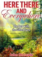 Here There and Everywhere by Avlon McCreadie