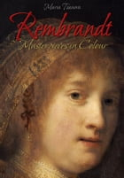 Rembrandt: Masterpieces in Colour by Maria Tsaneva