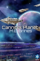 Cannibal Planet by ME Brines