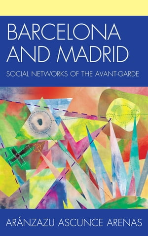 Barcelona and Madrid Social Networks of the Avant-Garde