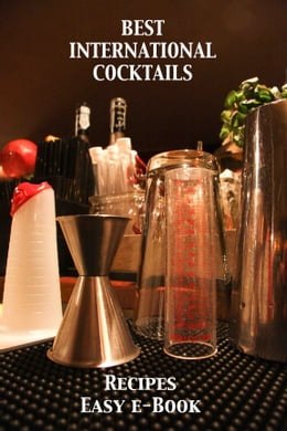 Book BEST INTERNATIONAL COCKTAILS - International Cocktails Recipes - cocktails recipes by ingredients… by Riccardo Imperiale