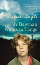 Mr Bawman Wants to Tango by Mogue Doyle