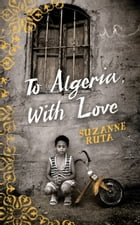To Algeria, With Love by Suzanne Ruta